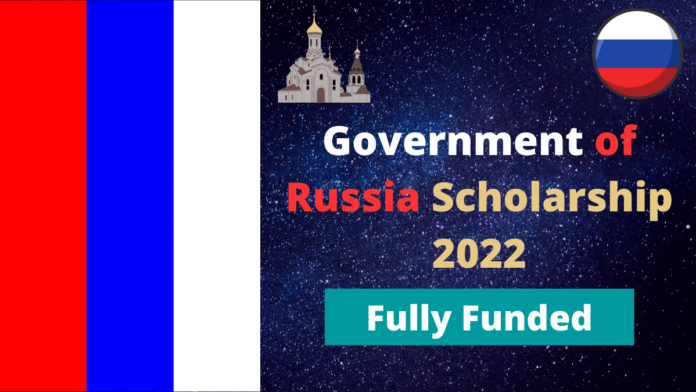 Government of Russia Scholarship 2022 | Fully Funded