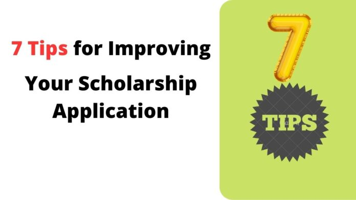 7 Tips for Improving Your Scholarship Application