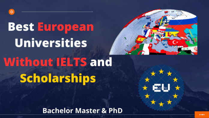 Best European Universities Without IELTS and Scholarships