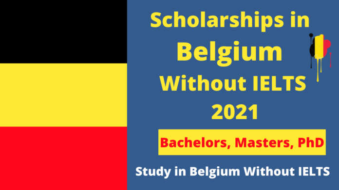 Scholarships in Belgium Without IELTS 2021   Fully Funded