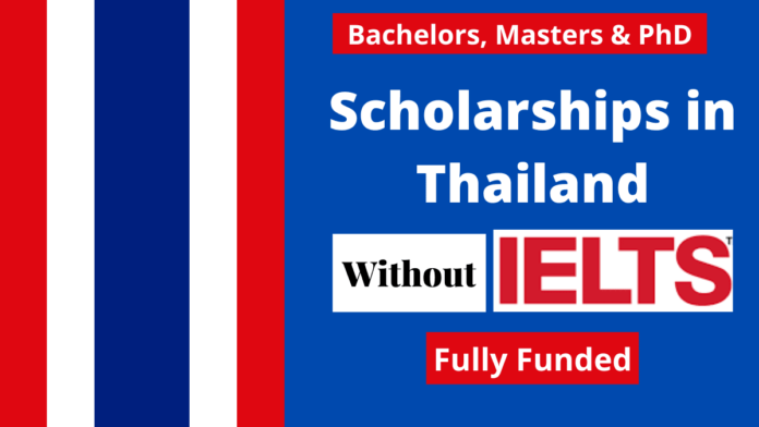 Scholarships in Thailand Without IELTS 2022